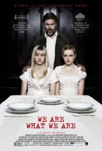 We Are What We Are (2013)